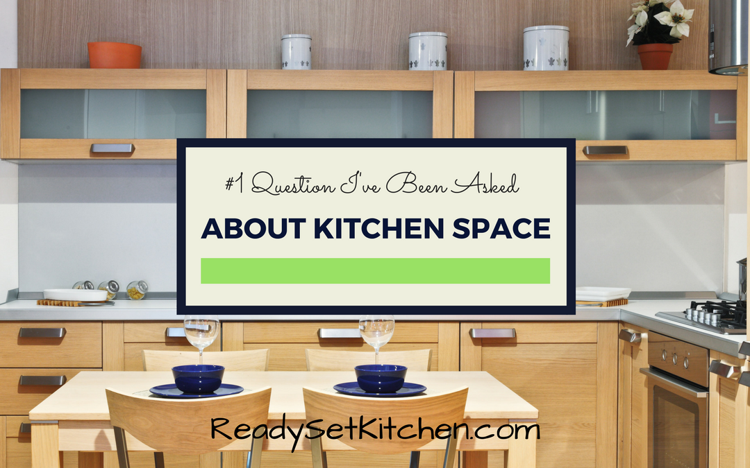 #1 Question I've Been Asked Is About Kitchen Space (or Lack of)