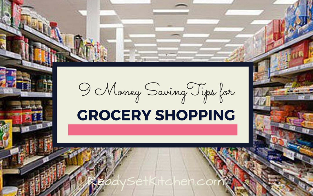 9 Money Saving Tips for Grocery Shopping