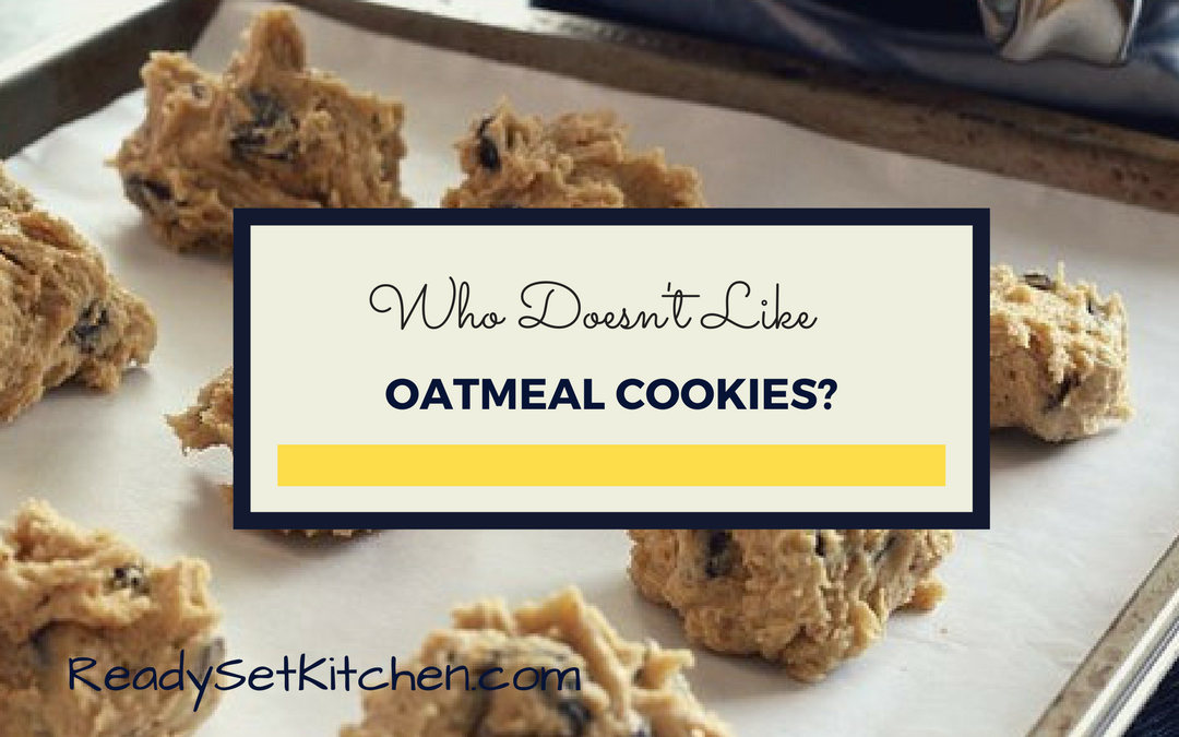 Who Doesn't Like Oatmeal Cookies?