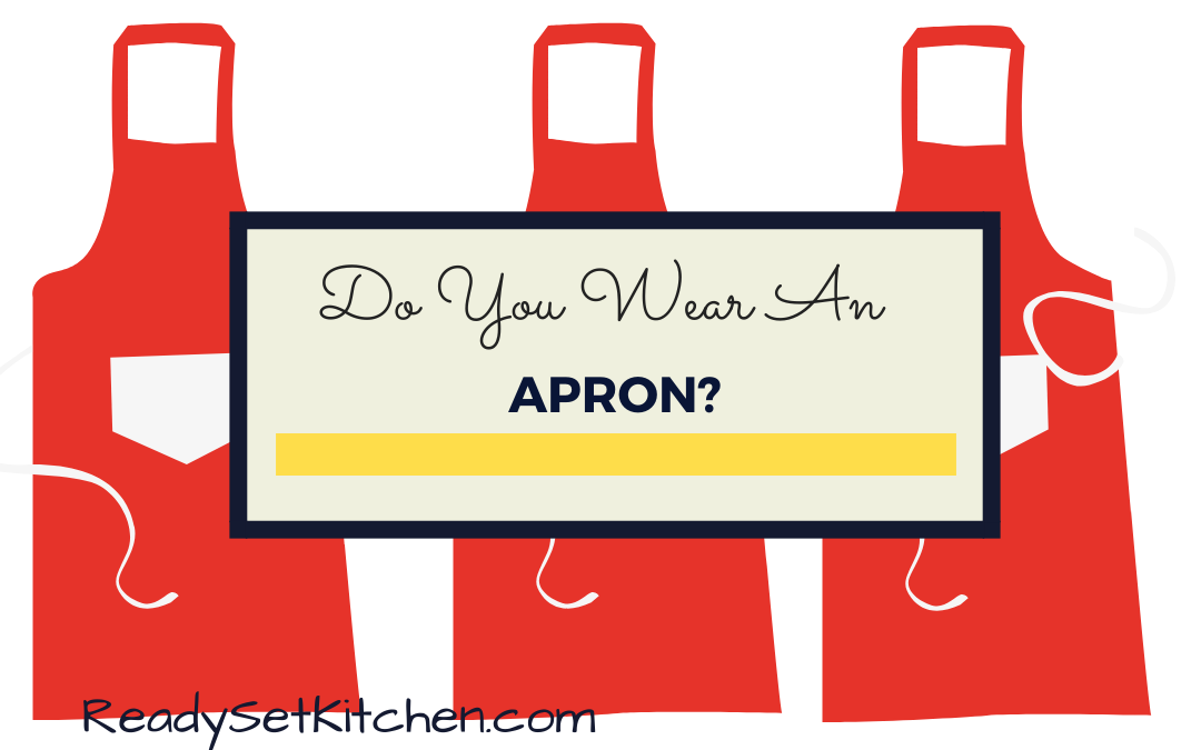 Do You Wear an Apron