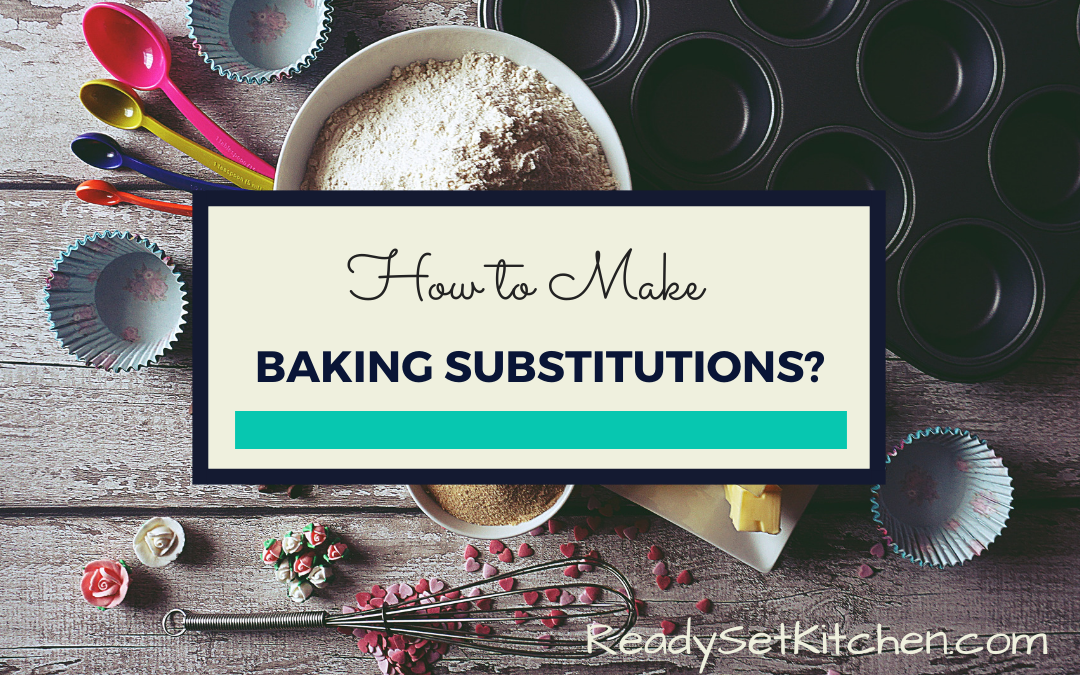 How to Make Baking Substitutions